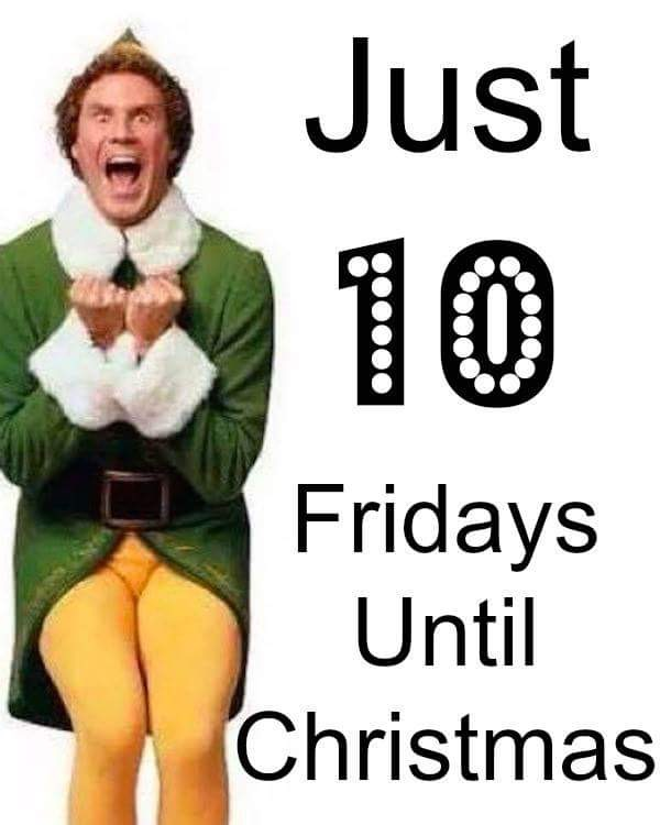 Just 10 more Fridays until Christmas!!!