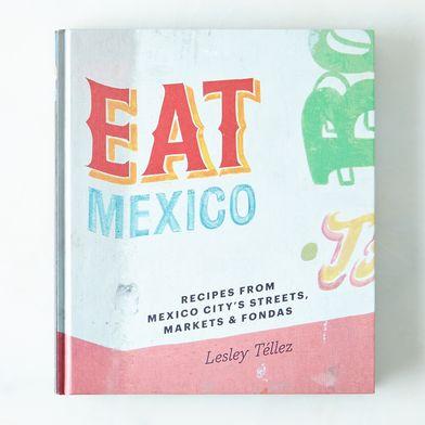 Eat Mexico: Recipes from Mexico City's Streets, Markets & Fondas, Signed Copy