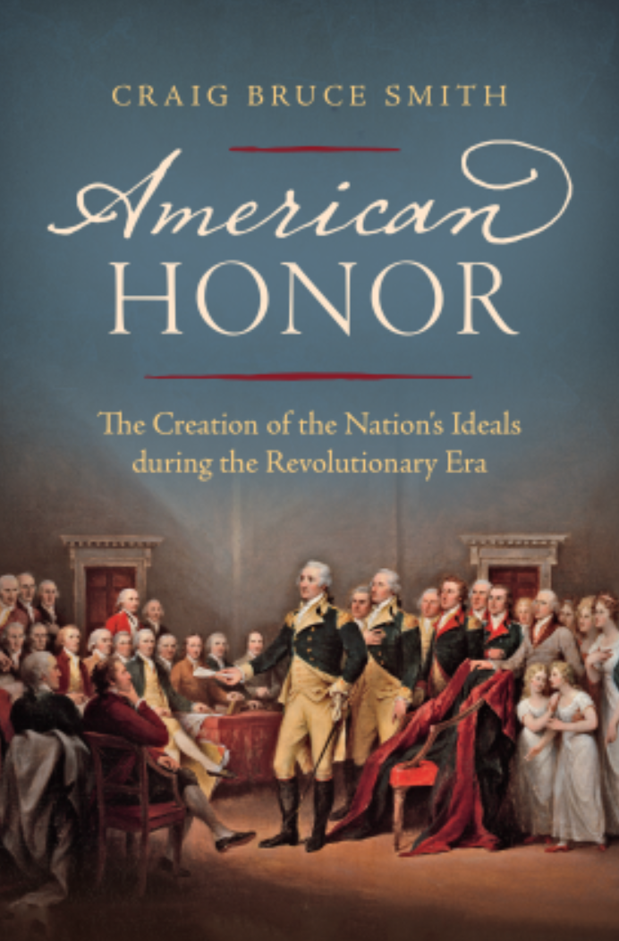 Podcast #419: American Honor — Creating the Nation's Ideals